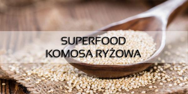 superfood komosa ryżowa artykuł dietetyka