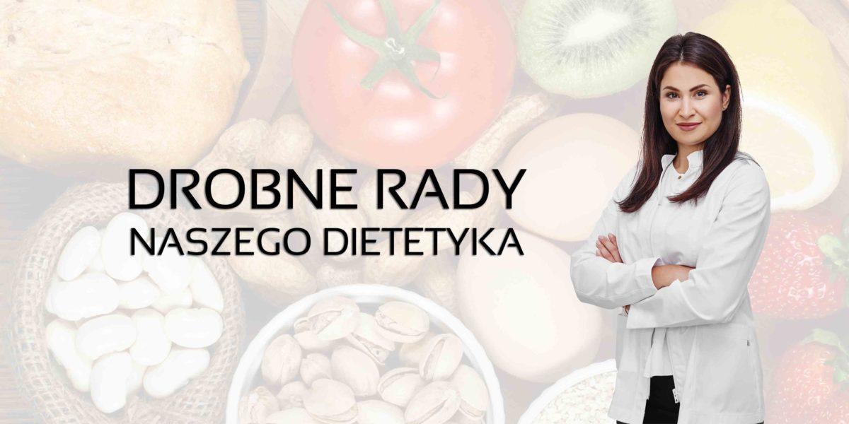 dobre rady naszego dietetyka
